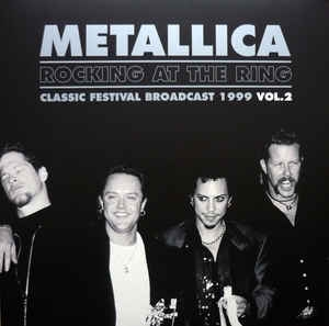 Metallica ‎– Rocking At The Ring - Classic Festival Broadcast 1999 Vol.2 (red lp)