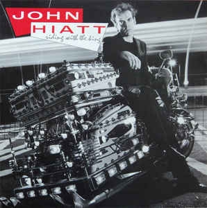 John Hiatt ‎– Riding With The King