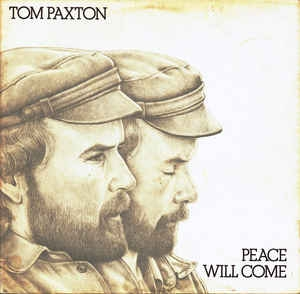 Tom Paxton ‎– Peace Will Come
