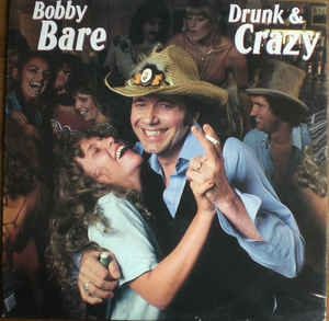 Bobby Bare ‎– Drunk And Crazy