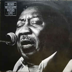 Muddy Waters ‎– Muddy & Mississippi & Waters Live
