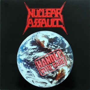 Nuclear Assault ‎– Handle With Care
