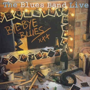 The Blues Band ‎– Bye Bye Blues - The Blues Band Live