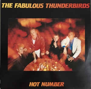 The Fabulous Thunderbirds ‎– Hot Number
