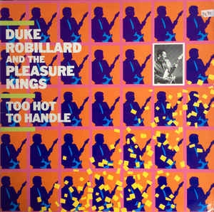 Duke Robillard And The Pleasure Kings ‎– Too Hot To Handle