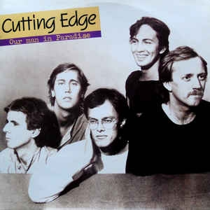 Cutting Edge ‎– Our Man In Paradise