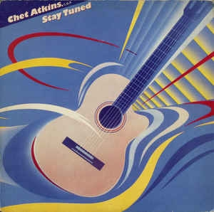 Chet Atkins ‎– Stay Tuned