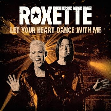 Roxette  Let your heart Dance With Me (ltd)