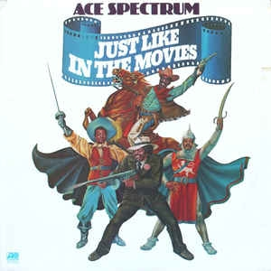 Ace Spectrum ‎– Just Like In The Movies