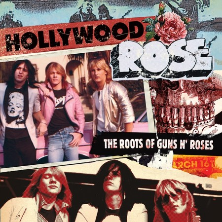 Hollywood Rose - The roots of Guns N Roses