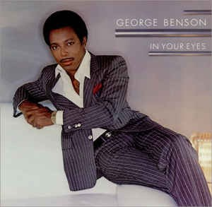 George Benson ‎– In Your Eyes