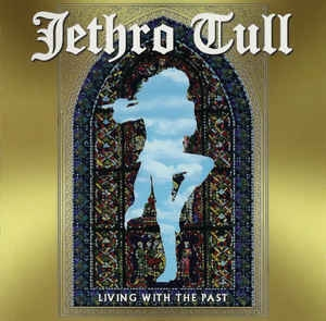 Jethro Tull ‎– Living With The Past (cd)