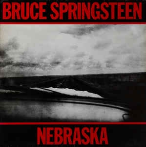 Bruce Springsteen ‎– Nebraska