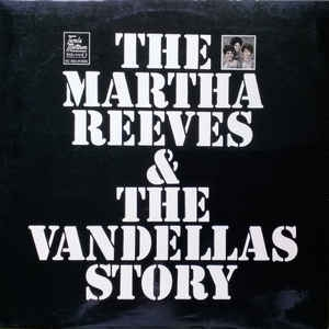 Martha Reeves & The Vandellas ‎– The Martha Reeves & The Vandellas Story