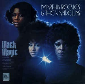 Martha Reeves & The Vandellas ‎– Black Magic