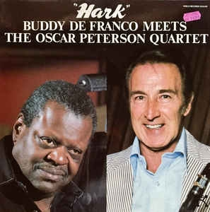 Buddy DeFranco meets The Oscar Peterson Quartet ‎– Hark
