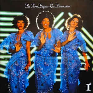 The Three Degrees ‎– New Dimensions