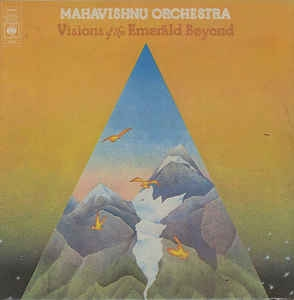Mahavishnu Orchestra ‎– Visions Of The Emerald Beyond