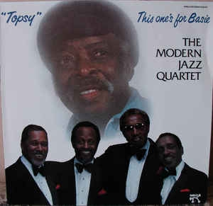 "The Modern Jazz Quartet ‎– ""Topsy"" This One´s For Basie"