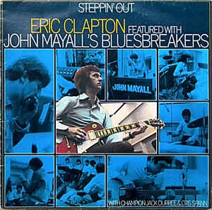 Eric Clapton Featured With John Mayall´s Bluesbreakers* With Champion Jack Dupree & Otis Spann ‎– Steppin´ Out