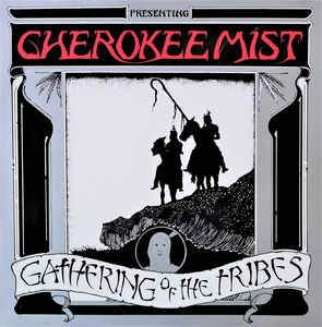 Cherokee Mist ‎– Gathering Of The Tribes (ltd)