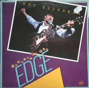 Roy Buchanan ‎– Dancing On The Edge