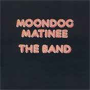 The Band ‎– Moondog Matinee