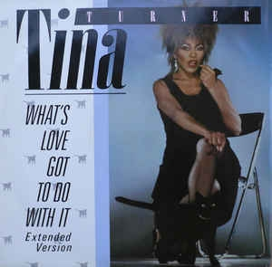 Tina Turner ‎– What´s Love Got To Do With It (Extended Version)