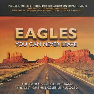 Eagles ‎– You Can Never Leave (LTD)