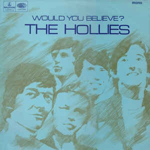 The Hollies ‎– Would You Believe?