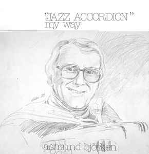 Asmund Bjørken - Jazz Accordion - My Way