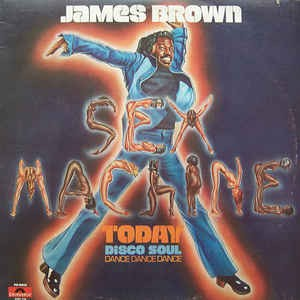 James Brown ‎– Sex Machine Today