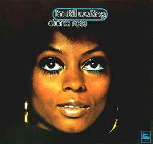 Diana Ross ‎– I´m Still Waiting