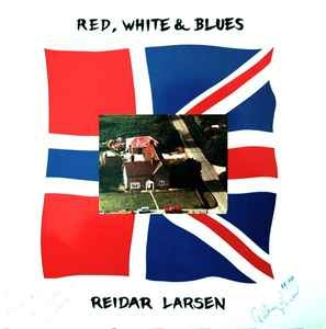 Reidar Larsen ‎– Red, White & Blues